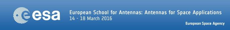European School of Antennas: Antennas for Space Applications at the European Space Research and Technology Centre (March 2016)